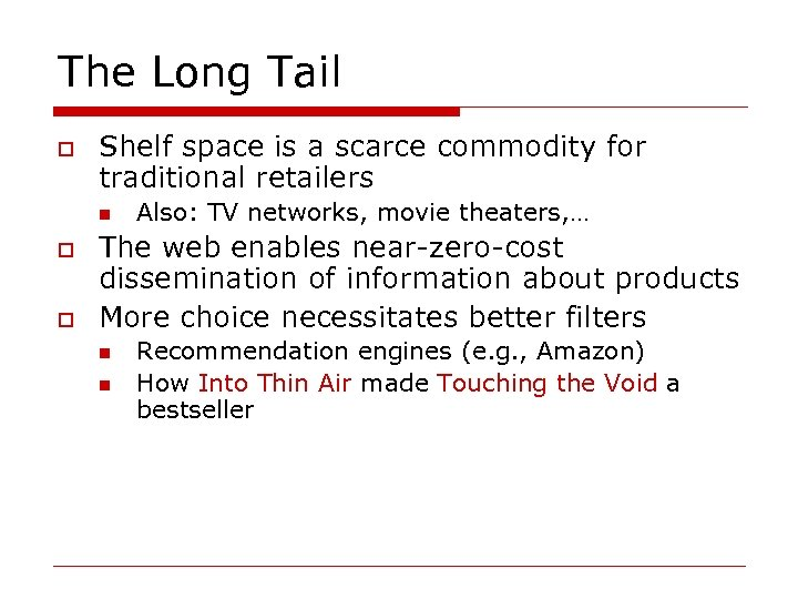The Long Tail o Shelf space is a scarce commodity for traditional retailers n