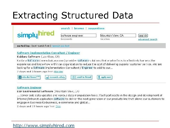 Extracting Structured Data http: //www. simplyhired. com