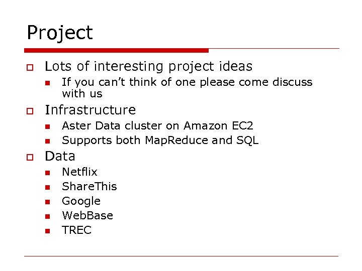 Project o Lots of interesting project ideas n o Infrastructure n n o If