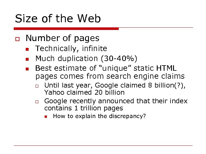 Size of the Web o Number of pages n n n Technically, infinite Much