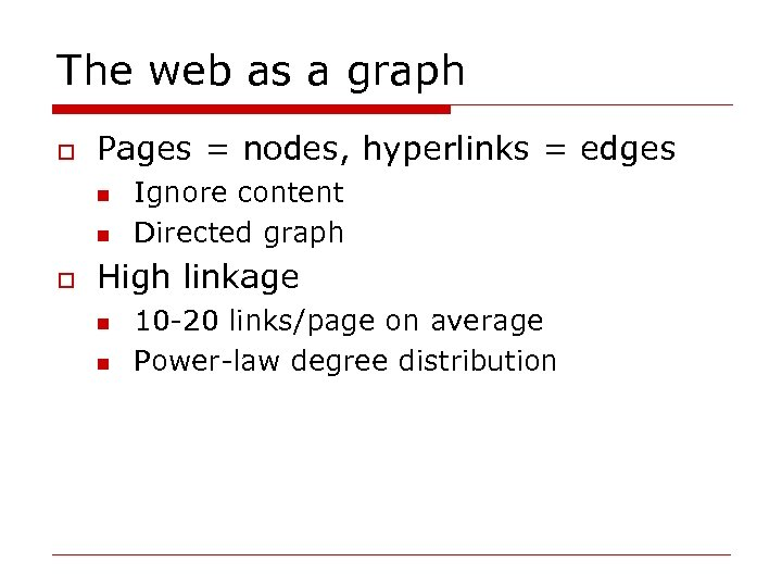 The web as a graph o Pages = nodes, hyperlinks = edges n n