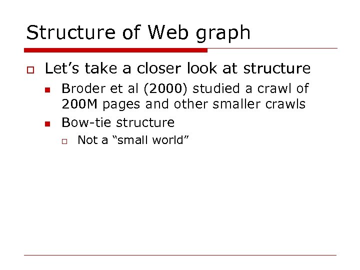 Structure of Web graph o Let's take a closer look at structure n n