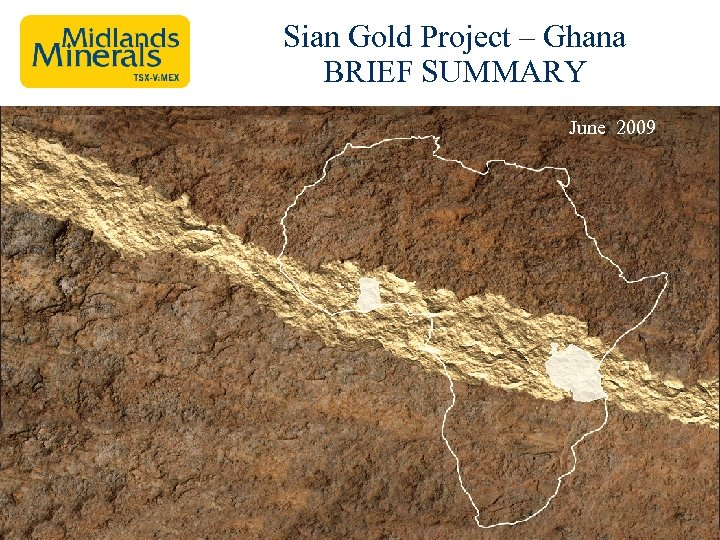 Sian Gold Project – Ghana BRIEF SUMMARY June 2009