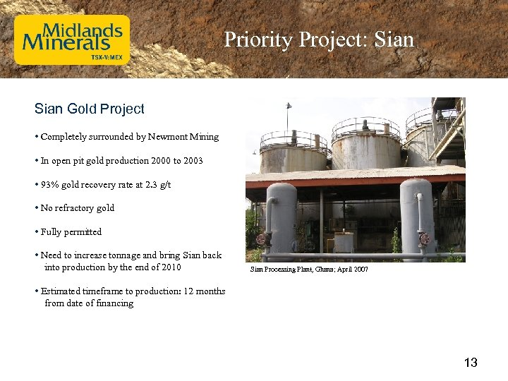 Priority Project: Sian Gold Project • Completely surrounded by Newmont Mining • In open