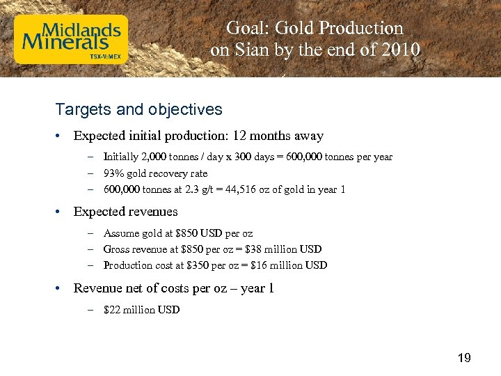 Goal: Gold Production on Sian by the end of 2010 Targets and objectives •