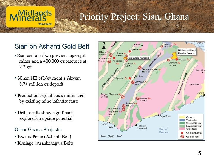 Priority Project: Sian, Ghana Sian on Ashanti Gold Belt • Sian contains two previous