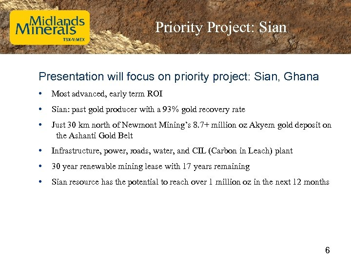 Priority Project: Sian Presentation will focus on priority project: Sian, Ghana • Most advanced,