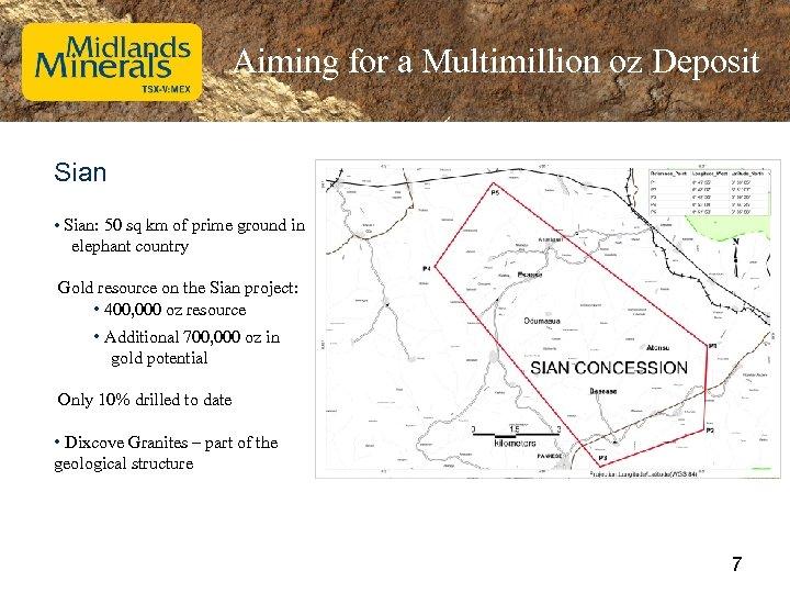 Aiming for a Multimillion oz Deposit Sian • Sian: 50 sq km of prime