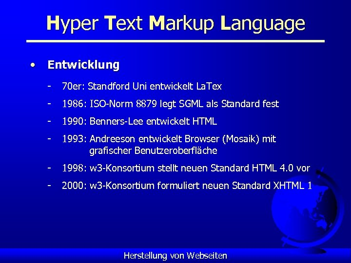 Hyper Text Markup Language • Entwicklung - 70 er: Standford Uni entwickelt La. Tex