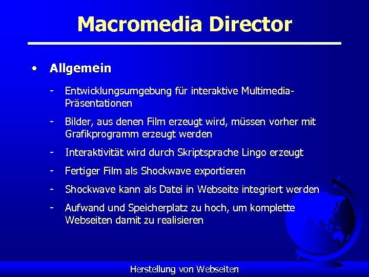 Macromedia Director • Allgemein - Entwicklungsumgebung für interaktive Multimedia. Präsentationen - Bilder, aus denen