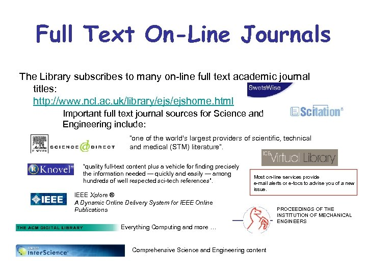 Full Text On-Line Journals The Library subscribes to many on-line full text academic journal