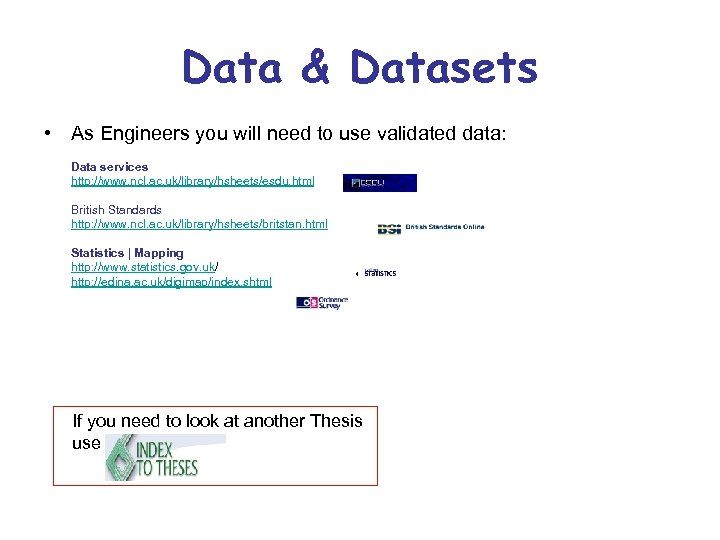 Data & Datasets • As Engineers you will need to use validated data: Data