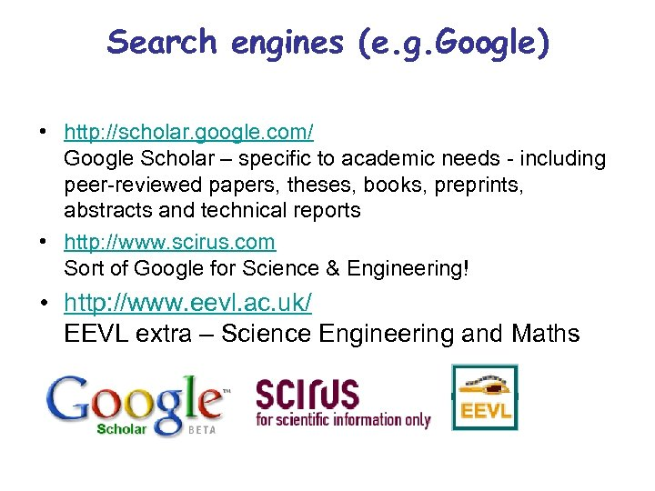 Search engines (e. g. Google) • http: //scholar. google. com/ Google Scholar – specific