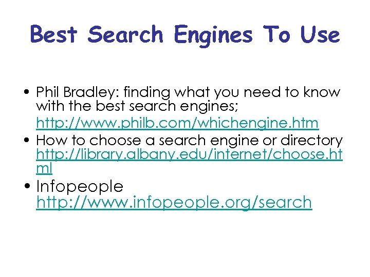 Best Search Engines To Use • Phil Bradley: finding what you need to know