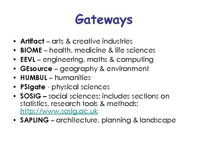 Gateways Artifact – arts & creative industries BIOME – health, medicine & life sciences