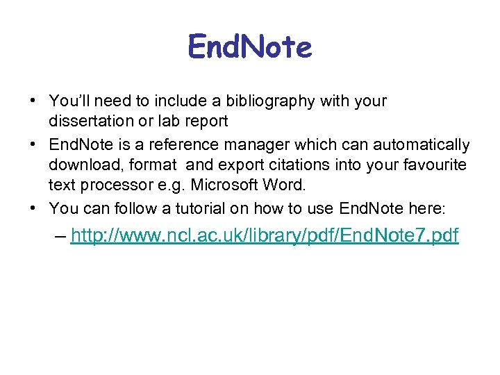 End. Note • You'll need to include a bibliography with your dissertation or lab