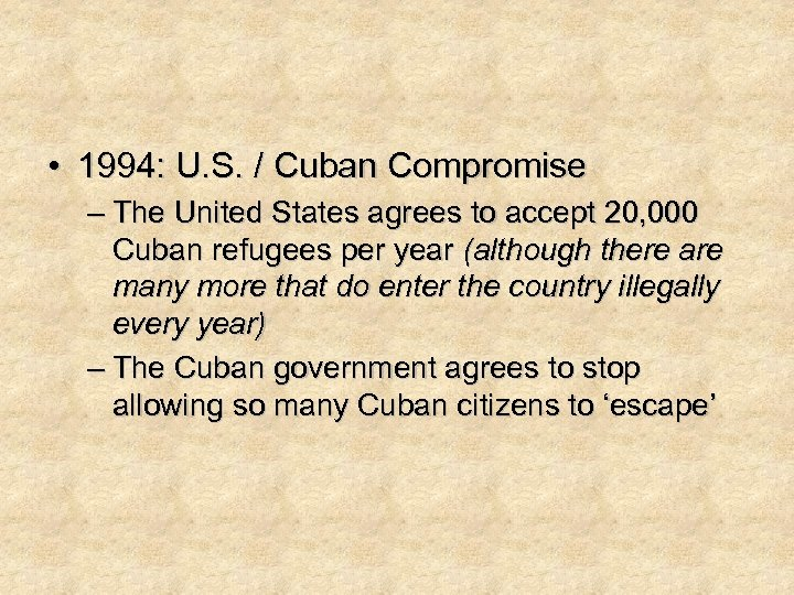 • 1994: U. S. / Cuban Compromise – The United States agrees to