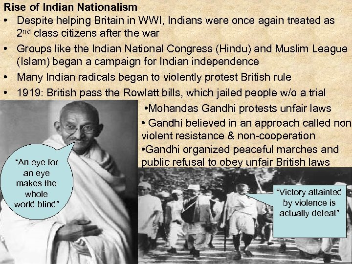 Rise of Indian Nationalism • Despite helping Britain in WWI, Indians were once again