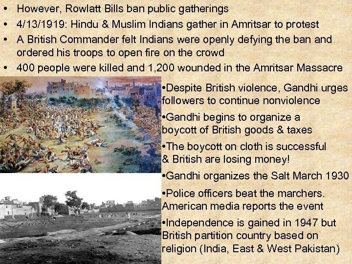 • However, Rowlatt Bills ban public gatherings • 4/13/1919: Hindu & Muslim Indians