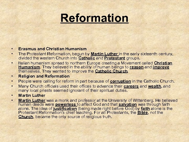 Reformation • • Erasmus and Christian Humanism The Protestant Reformation, begun by Martin Luther