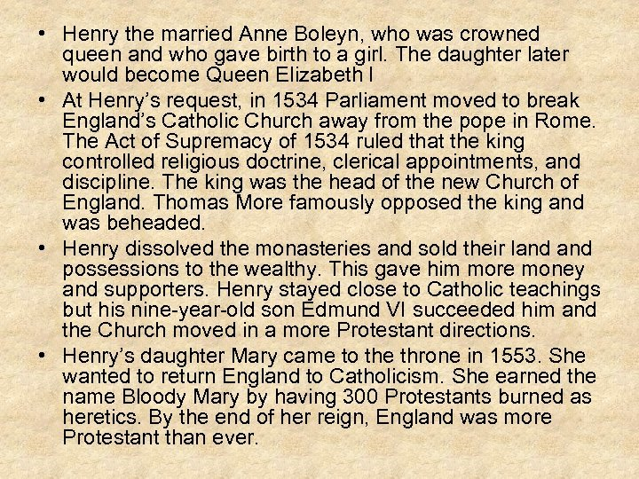 • Henry the married Anne Boleyn, who was crowned queen and who gave