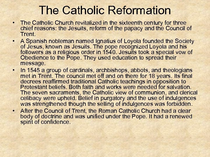 The Catholic Reformation • The Catholic Church revitalized in the sixteenth century for three