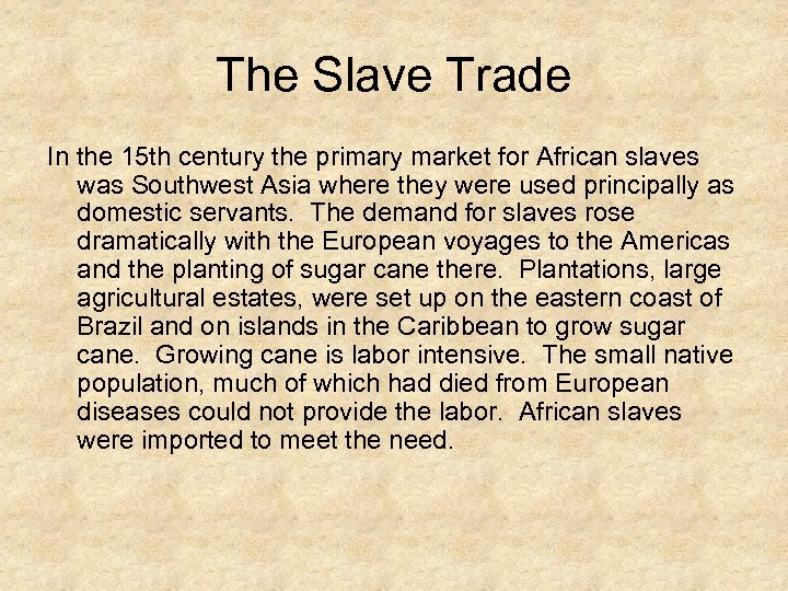 The Slave Trade In the 15 th century the primary market for African slaves