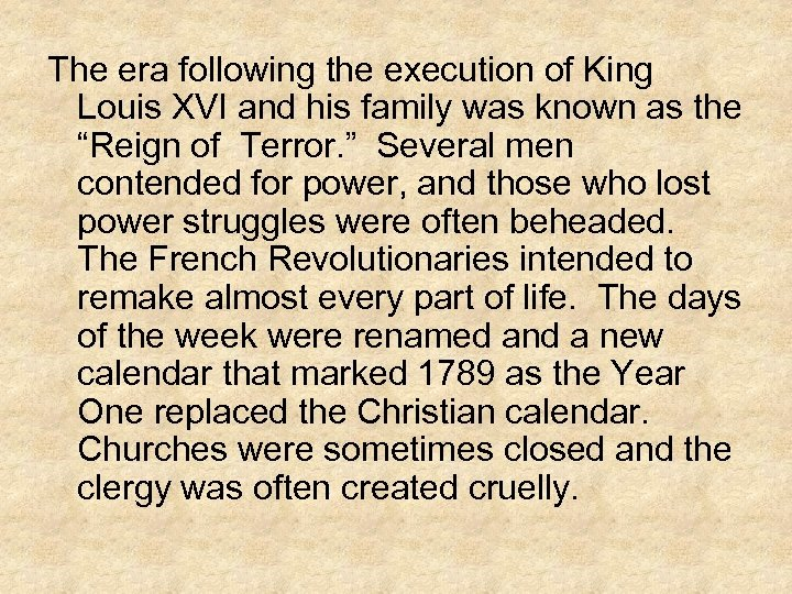 The era following the execution of King Louis XVI and his family was known
