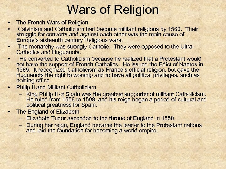 Wars of Religion • • • The French Wars of Religion Calvinism and Catholicism