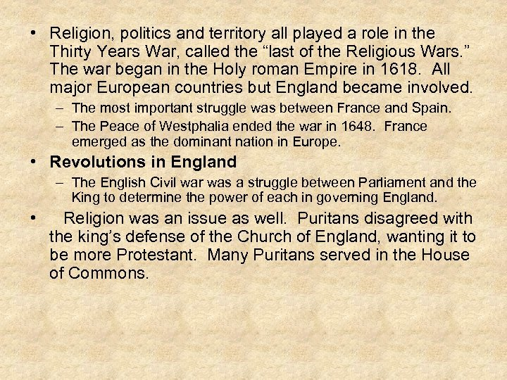 • Religion, politics and territory all played a role in the Thirty Years