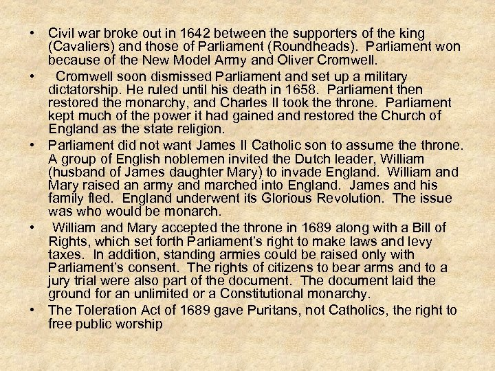 • Civil war broke out in 1642 between the supporters of the king