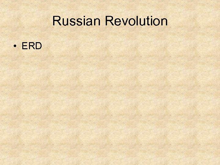 Russian Revolution • ERD