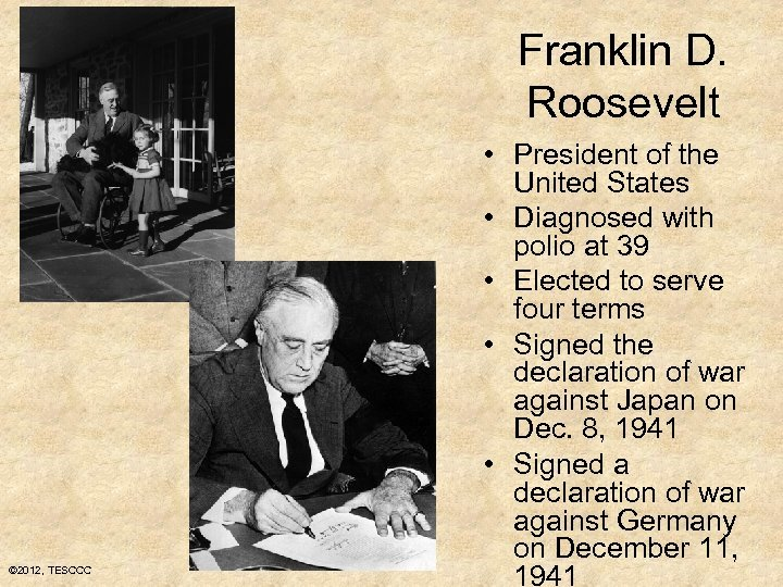 Franklin D. Roosevelt © 2012, TESCCC • President of the United States • Diagnosed
