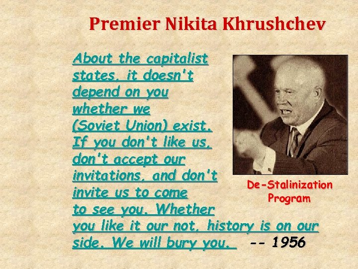 Premier Nikita Khrushchev About the capitalist states, it doesn't depend on you whether we
