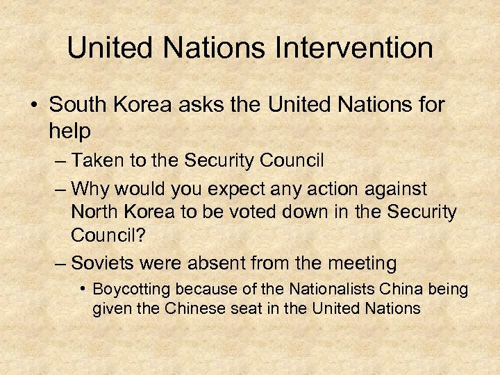 United Nations Intervention • South Korea asks the United Nations for help – Taken