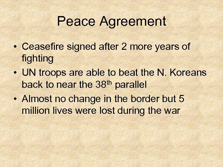Peace Agreement • Ceasefire signed after 2 more years of fighting • UN troops