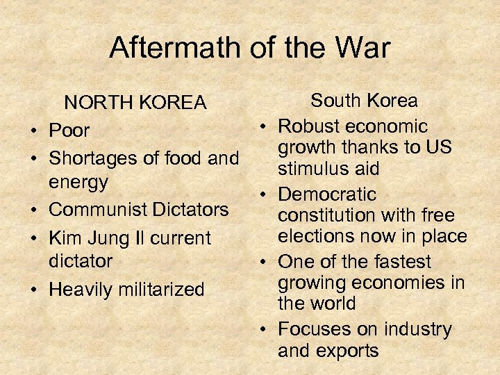 Aftermath of the War • • • South Korea NORTH KOREA • Robust economic