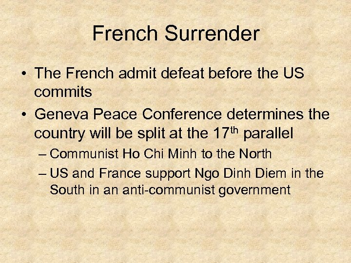 French Surrender • The French admit defeat before the US commits • Geneva Peace