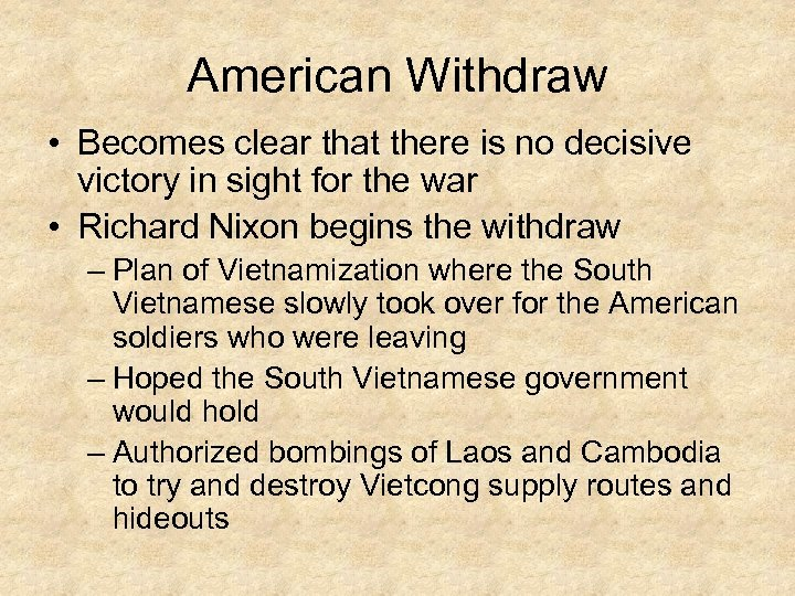 American Withdraw • Becomes clear that there is no decisive victory in sight for