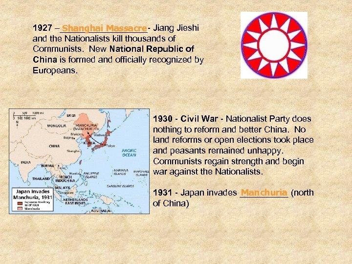 1927 –_________- Jiang Jieshi Shanghai Massacre and the Nationalists kill thousands of Communists. New
