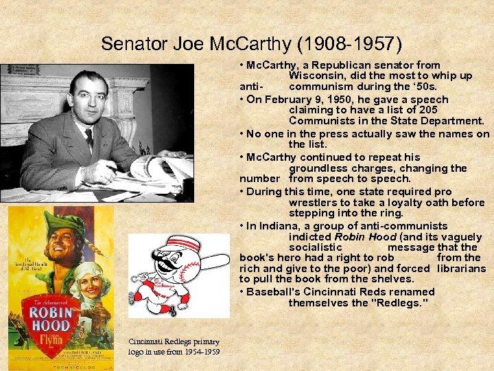 Senator Joe Mc. Carthy (1908 -1957) • Mc. Carthy, a Republican senator from Wisconsin,