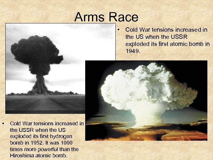 Arms Race • Cold War tensions increased in the US when the USSR exploded