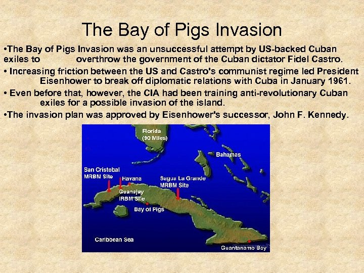 The Bay of Pigs Invasion • The Bay of Pigs Invasion was an unsuccessful