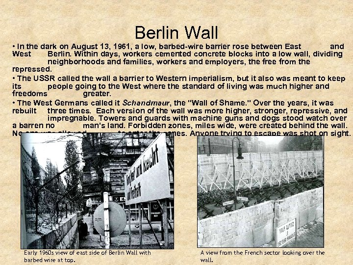 Berlin Wall • In the dark on August 13, 1961, a low, barbed-wire barrier