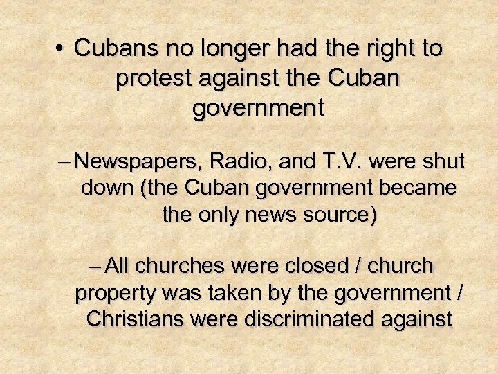 • Cubans no longer had the right to protest against the Cuban government