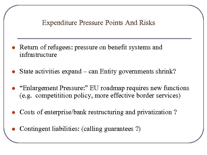 Expenditure Pressure Points And Risks l Return of refugees: pressure on benefit systems and
