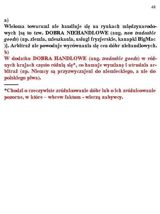 48 a) Wieloma towarami nie handluje się na rynkach międzynarodowych [są to tzw. DOBRA