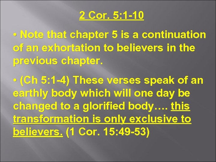 2 Cor. 5: 1 -10 • Note that chapter 5 is a continuation of
