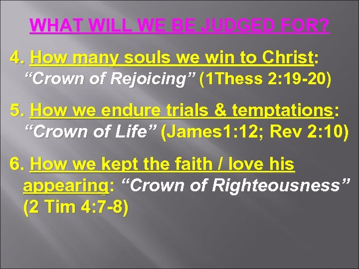 WHAT WILL WE BE JUDGED FOR? 4. How many souls we win to Christ: