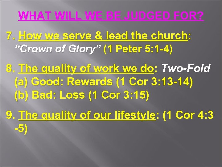 WHAT WILL WE BE JUDGED FOR? 7. How we serve & lead the church: